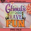 Ghouls Just Wanna Have Fun PNG, Halloween Costume PNG Instant Download