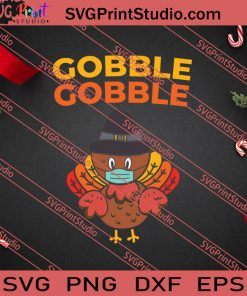 Gobble Gobble Turkey Thanksgiving SVG PNG EPS DXF Silhouette Cut Files
