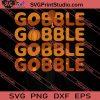 Gobble Gobble Gobble Thanksgiving SVG PNG EPS DXF Silhouette Cut Files