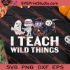 Monster I Teach Wild Things Halloween SVG PNG EPS DXF Silhouette Cut Files