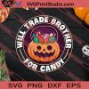 Will Trade Brother For Candy Halloween SVG PNG EPS DXF Silhouette Cut Files