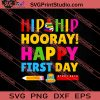 Hip Hip Hooray Happy First Day Cute First Day of School SVG PNG EPS DXF Silhouette Cut Files