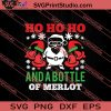 Santa Claus Ho Ho Ho And A Bottle Of Merlot Christmas SVG PNG EPS DXF Silhouette Cut Files