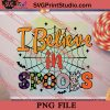 I Believe In Spooks Halloween PNG, Halloween Costume PNG Instant Download