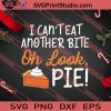 I Cant Eat Another Bite Oh Look Pie Thanksgiving SVG PNG EPS DXF Silhouette Cut Files