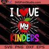 I Love My Kinders SVG PNG EPS DXF Silhouette Cut Files