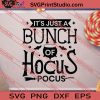 It's Just A Bunch Hocus Pocus SVG PNG EPS DXF Silhouette Cut Files
