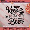 Keep The Candy I'll Take Beer SVG PNG EPS DXF Silhouette Cut Files