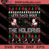 Lets Taco Bout The Holidays Christmas SVG PNG EPS DXF Silhouette Cut Files