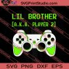 Lil Brother AKA Player 2 SVG PNG EPS DXF Silhouette Cut Files