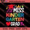 Lil Miss Kindergarten Grad Prek Graduation SVG PNG EPS DXF Silhouette Cut Files