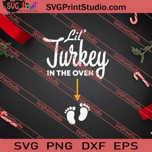 Lil Turkey In The Oven Thanksgiving SVG PNG EPS DXF Silhouette Cut Files