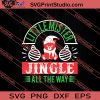 Little Mister Jingle All The Way SVG PNG EPS DXF Silhouette Cut Files