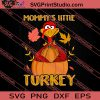 Mommys Little Turkey Thanksgiving SVG PNG EPS DXF Silhouette Cut Files