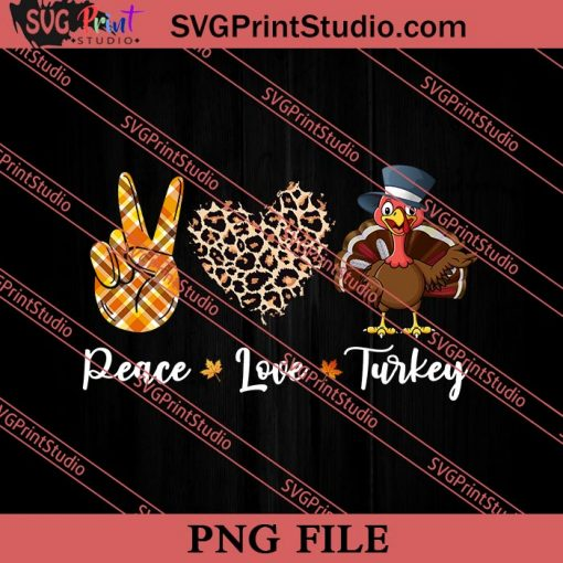 Peace Love Turkey Thanksgiving PNG, Thanksgiving Day PNG Instant Download