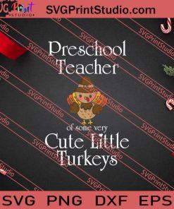 Preschool Teacher Cute Little Turkeys Thanksgiving SVG PNG EPS DXF Silhouette Cut Files
