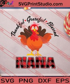 Thankful Grateful Blessed Nana Thanksgiving SVG PNG EPS DXF Silhouette Cut Files