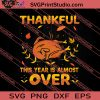 Thankful This Year Is Almost Over Thanksgiving SVG PNG EPS DXF Silhouette Cut Files