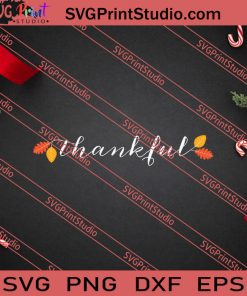 Thankful Thanksgiving SVG PNG EPS DXF Silhouette Cut Files