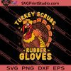 Turkey Scrubs Rubber Gloves Thanksgiving SVG PNG EPS DXF Silhouette Cut Files