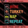 Wine Turkey Nap Repeat Thanksgiving SVG PNG EPS DXF Silhouette Cut Files