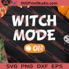 Witch Mode On Halloween Quote SVG PNG EPS DXF Silhouette Cut Files