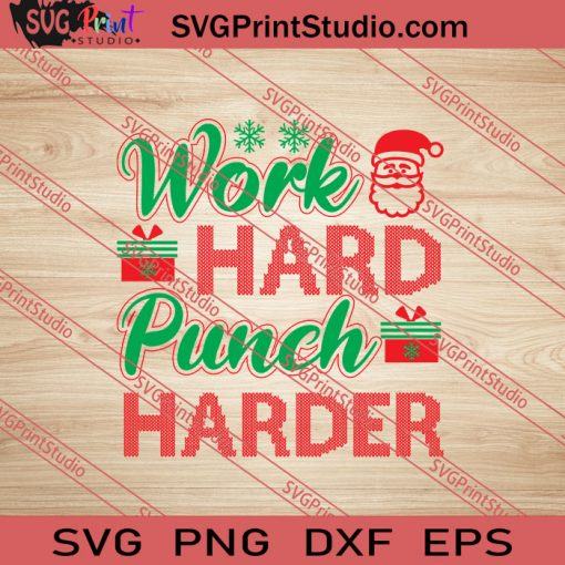 Work Hard Punch Harder Christmas SVG PNG EPS DXF Silhouette Cut Files