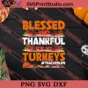 Blessed And Thankful Turkeys Thanksgiving SVG PNG EPS DXF Silhouette Cut Files