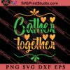 Cather Together Thanksgiving SVG PNG EPS DXF Silhouette Cut Files