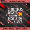 Christmas Wishes And Mistletoe Kisses SVG PNG EPS DXF Silhouette Cut Files