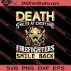 Death Smiles At Everyone Firefighter Smile Back SVG PNG EPS DXF Silhouette Cut Files