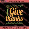 Give Thanks Thanksgiving SVG PNG EPS DXF Silhouette Cut Files
