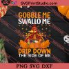 Gobble Me Swallo Thanksgiving SVG PNG EPS DXF Silhouette Cut Files