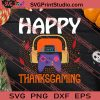 Happy Thanksgaming Thanksgiving SVG PNG EPS DXF Silhouette Cut Files