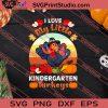 I Love My Little Kindergarten Turkey Thanksgiving SVG PNG EPS DXF Silhouette Cut Files