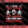 I Love Two Things Fire Fighting And Fishing SVG PNG EPS DXF Silhouette Cut Files