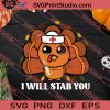 I Will Stab You Thanksgiving SVG PNG EPS DXF Silhouette Cut Files