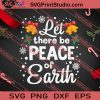 Let There Be Peace Of Earth Christmas SVG PNG EPS DXF Silhouette Cut Files