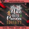 Nice Until Proven Naughty Christmas SVG PNG EPS DXF Silhouette Cut Files