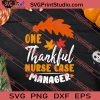 One Thankful Nurse Thanksgiving SVG PNG EPS DXF Silhouette Cut Files