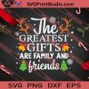 The Greatest Gifts Are Family And Friends SVG PNG EPS DXF Silhouette Cut Files