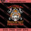 This Girl Has A Smokin Hot Firefighter SVG PNG EPS DXF Silhouette Cut Files