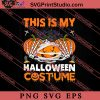 This Is My Halloween Costume SVG PNG EPS DXF Silhouette Cut Files