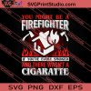 You Might Be A Firefighter Cigaratte SVG PNG EPS DXF Silhouette Cut Files