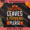Autumn Leaves And Pumpkins Please SVG PNG EPS DXF Silhouette Cut Files