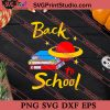 Welcome Back To School SVG PNG EPS DXF Silhouette Cut Files