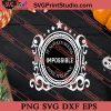 It Always Seems Impossible Until It Is Done SVG PNG EPS DXF Silhouette Cut Files