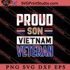 Proud Son Vietnam Veteran SVG PNG EPS DXF Silhouette Cut Files